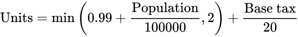 {\displaystyle {\text{Units}}=\min \left(0.99+{\frac {\text{Population}}{100000}},2\right)+{\frac {\text{Base tax}}{20}}}
